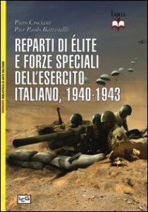Copertina di 'Reparti di élite e forze speciali dell'esercito italiano, 1940-1943'