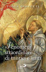 Copertina di 'Fenomeni strordinari di mistici e santi'