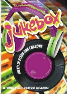 Copertina di 'Jukebox. Metti in scena una canzone. Con CD-ROM'