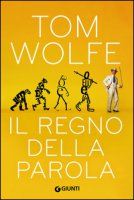 Il regno della parola - Wolfe Tom