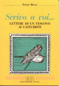 Copertina di 'Scrivo a voi... Lettere di un vescovo ai catechisti'