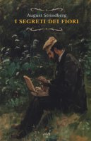 Segreto dei fiori e altre storie naturali - Strindberg August