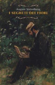 Copertina di 'Segreto dei fiori e altre storie naturali'