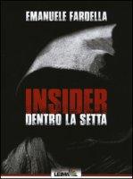 Insider. Dentro la setta - Fardella Emanuele