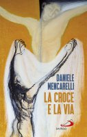 La Croce e la via - Daniele Mencarelli