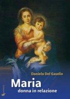 Maria donna in relazione - Daniela Del Gaudio
