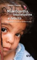 Misericordia, inquietudine e felicità - Sandro Calvani