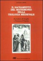 Il sacramento del matrimonio. Da Isidoro di Siviglia a Tommaso d'Aquino - Carpin Attilio