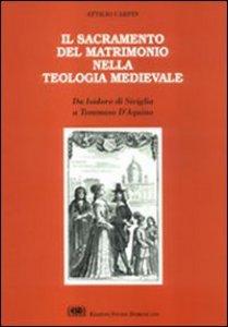 Copertina di 'Il sacramento del matrimonio. Da Isidoro di Siviglia a Tommaso d'Aquino'