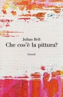 Che cos'è la pittura? - Bell Julian