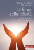 La forma della felicità - Fabrizio Centofanti