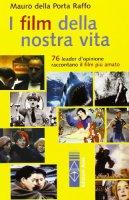 I film della nostra vita - Della Porta Raffo Mauro