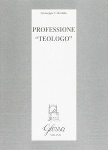 Copertina di 'Professione «Teologo»'
