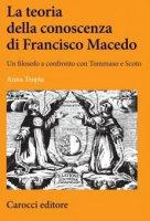 La teoria della conoscenza di Francisco Macedo - Anna Tropia