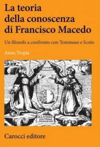 Copertina di 'La teoria della conoscenza di Francisco Macedo'