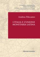 L' Italia e l'Unione monetaria latina - Filocamo Andrea