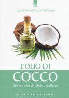L' olio di cocco. Una miniera di salute e bellezza - Mondo Luigi, Del Principe Stefania