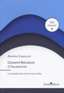 Copertina di 'Giovanni Boccaccio. Il Decamerone. La novella che non fu mai scritta'