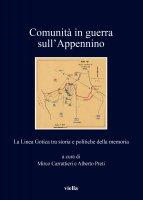 Comunità in guerra sull'Appennino - Mirco Carrattieri, Alberto Preti