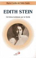 Edith Stein. Un'ebrea testimone per la verità - Maria Cecilia del Volto Santo