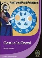 Gesù e la Gnosi - Emile Gillabert