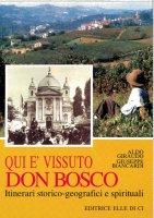 Qui è vissuto don Bosco - Aldo Giraudo