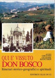 Copertina di 'Qui è vissuto don Bosco'