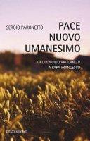 Pace nuovo umanesimo - Sergio Paronetto