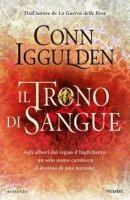 Il trono di sangue - Iggulden Conn