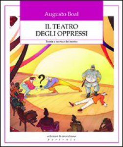 Copertina di 'Il teatro degli oppressi. Teoria e tecnica del teatro'