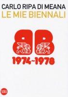 Le mie Biennali (1974-1978) - Ripa di Meana Carlo