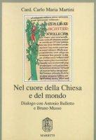 Nel cuore della Chiesa e del mondo - Martini Carlo M.