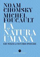 La natura umana - Noam Chomsky, Michel Foucault