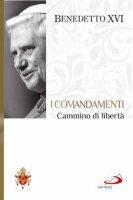 I comandamenti - Benedetto XVI