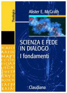 Copertina di 'Scienza e fede in dialogo. I fondamenti'