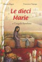 Le dieci Marie... e l'angelo bambino - Magni Aurora