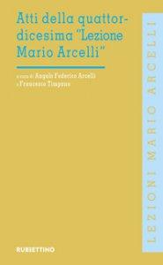Copertina di 'Atti della quattordicesima «Lezione Mario Arcelli» (Piacenza, 23 aprile 2018)'