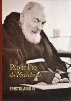 Epistolario [vol. 4] - Pio da Pietrelcina (san)