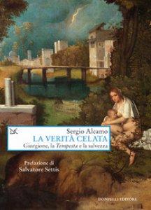 Copertina di 'La verità celata. Giorgione, la «Tempesta» e la salvezza'