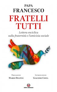 Copertina di 'Fratelli tutti. Lettera enciclica sulla fraternità e l'amicizia sociale.'