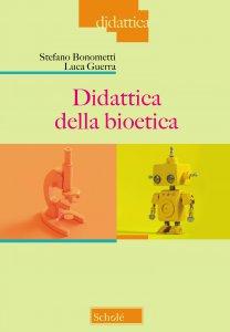 Copertina di 'Didattica della bioetica'