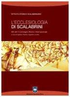 L' ecclesiologia di Scalabrini. Atti del 2° Convegno storico internazionale (Piacenza, 9-12 novembre 2005) - AA.VV.