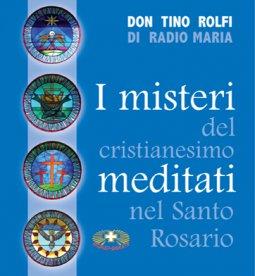 Copertina di 'I misteri del cristianesimo meditati nel santo rosario'
