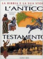 La Bibbia e la sua storia [vol_1] / L'Antico Testamento - Galbiati Enrico, Guerriero Elio, Sicari Antonio