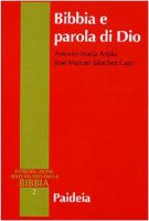 Bibbia e parola di Dio - Artola Antonio M., Sanchez Caro José M.