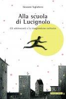 Alla scuola di Lucignolo - Giovanni Tagliaferro