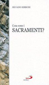 Copertina di 'Cosa sono i sacramenti?'