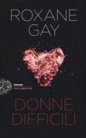 Donne difficili - Gay Roxane