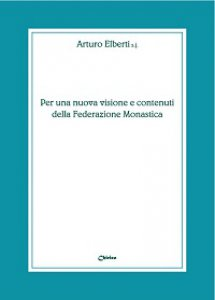 Copertina di 'Per una nuova visione e contenuti della federazione monastica'