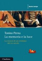 La memoria e la luce - Tonino Perna